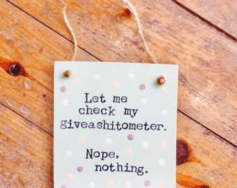 Giveashitometer plaque- wooden sign- handmade- funny gifts- funny quotes-funny signs-rude signs-swear word signs.