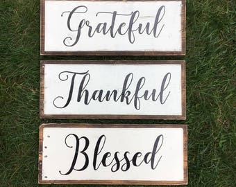 Grateful, Thankful, Blessed Signs, Thanksgiving Decor, Religious Signs, Rustic Farmhouse Decor, Inspirational Quotes - SET OF 3 Signs