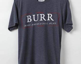 Aaron Burr | Make America Duel Again Men's Resist Shirt - 100% Organic Cotton - Made in USA