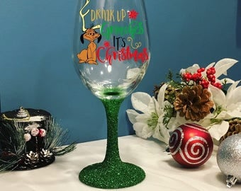 drink up grinches it christmas wine glass - how the grinch stole chrismas - drink up grinches - christmas gift - pollyanna gift - present