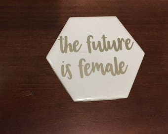 The Future is Female Drink Coaster