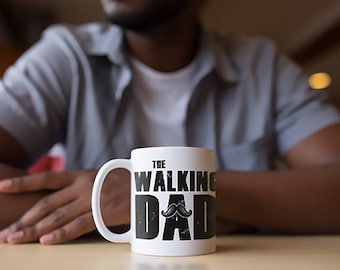 The Walking Dad Father's Day Mug Funny Father's Day Coffee Mug Funny Father's Day Gift Mug Witty Novelty