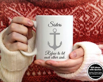 Sister Mug, Sister Distance Gift, Sister Coffee Cup, Sisters Support ANCHOR, Christmas or Birthday Gift Idea, Sister Quote, Sister Friends
