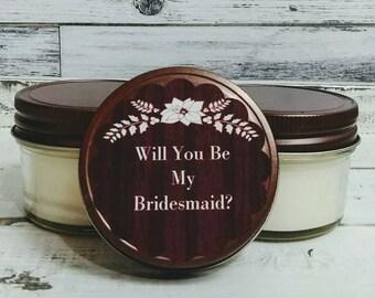 Bridesmaid Gift - Will You Be My Bridesmaid - Will You Be My Bridesmaid Gift - Bridal Party Favor - Bridesmaid Proposal - Bridesmaid Candl