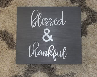 Blessed& Thankful Wooden Sign