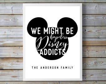 Disney Addict - CUSTOM Disney Family, Disney Couples, Disney Kids, Disney Wedding, Hopeless Disney Addicts, 11x14 Home Decor Poster Sign