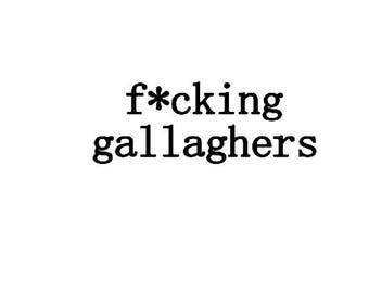 shameless / f*cking gallaghers vinyl sticker decal