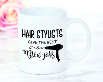 Hair Stylist Mug, Hairstylist Mug, Hairdresser Mug, Funny Mug, Barber, Barber Mug, Hair Dressing, Hair Stylist Cup, Funny Blow Job Mug