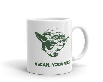 Funny Vegan Coffee Mug - Vegan Yoda Was - Gift For Vegans - Funny Vegan Gift - Vegan Humor
