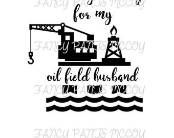 Patiently waiting for my oilfield husband SVG