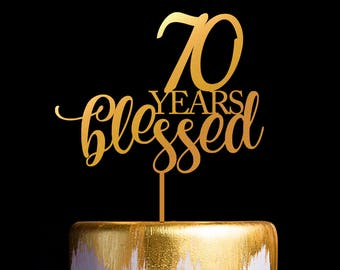 70 Years Blessed Cake Topper, 70th Birthday Cake Topper, 70th Anniversary Cake Topper