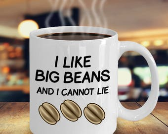 I Like Big Beans and I Cannot Lie, Funny Mug, Gift for Husband, Gift for Boyfriend,  Male Nurse Gift