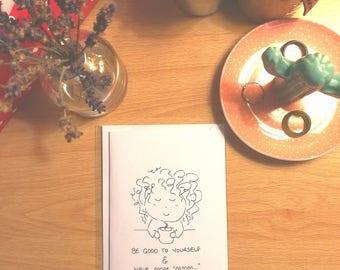 Handmade Feel-Good Card / Be Good to Yourself