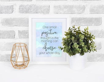 Home decor; quote; one small positive thought; frame; digital or printed; wall