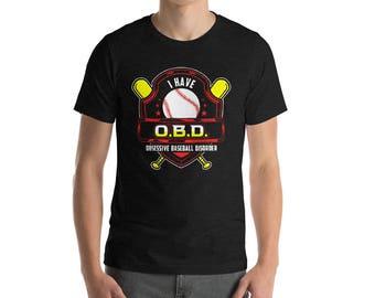 Unisex Baseball T-Shirt - Obsessive Baseball Disorder - Funny Baseball Shirts - Baseball Gift - Baseball Player Shirt - Baseball Lover Gift