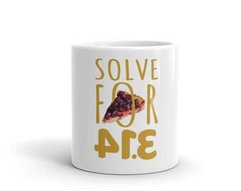 Mathematics Mug - pi day - solve for pi - math pun-math humor - trigonometry - geometry - science humor- scientific pun - math teacher gift