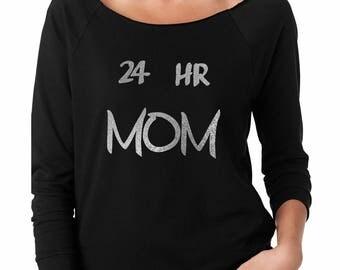 Women off shoulder shirt, off shoulder top, 24 Hour mom shirt, mother shirt, glitter printed shirt, sweatshirt with sayings
