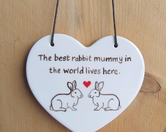 Hanging Ceramic Heart - 'The Best Rabbit Mummy in the World Lives Here'