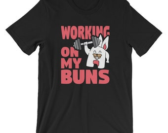 Working On My Buns T-Shirt UNISEX Buns of Steel Easter Workout Bunny Shirt Gift for fitness loving men and women