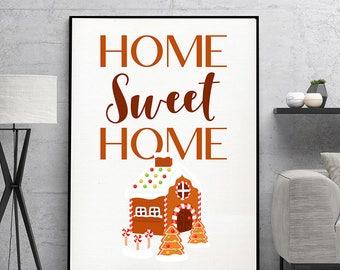 Christmas Print | Home Sweet Home | Digital Print | Gingerbread House | Wall Art | Housewarming Printable Decor | Christmas Present |  Brown