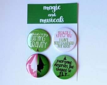 Wicked The Musical Inspired button/badge/pin or magnet bundle