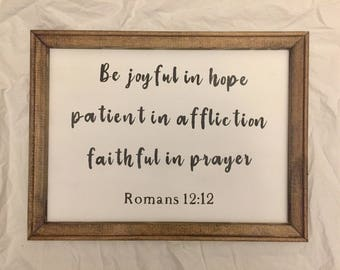 Reverse canvas scripture sign/ be joyful in hope, patient in affliction, faithful in prayer/ romans 12:12 reverse canvas sign