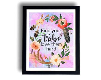Printable art Find Your Tribe Love Them Hard Beautiful Boho Wall Art Motivational Inspirational Bedroom Living Room Office Dorm Decor