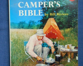 The Camper's Bible * Complete Guide for Sportsman & Vacationist * by Bill Riviere * 1961