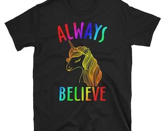 Unicorn T-shirt - Always Believe T-Shirt - I love Unicorn T-Shirt