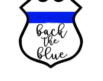 Back The Blue - Police Shield - Police Support - Thin Blue Line