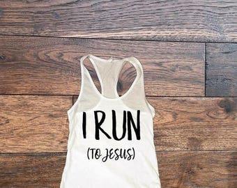 I Run (To Jesus) Workout Tank Top Fitness Shirt Gym Time
