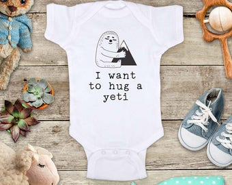 I want to hug a yeti abominable snowman - funny Baby bodysuit or Toddler Shirt or Youth Shirt - cute birthday baby shower gift