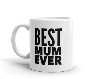 Mothers Day Mug, Best Mum Ever, Gift for Mum from daughter, Gift for Mum, Gift for Mum from Son, Mothers Day Gift, Funny Mothers Day