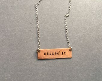 Killin' It  Hand-stamped Copper Necklace