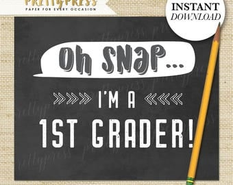 First day of FIRST grade Sign, Boy or Girl First Day of School Sign, Chalkboard 1st Day of 1st grade Sign, Instant Download, Oh Snap