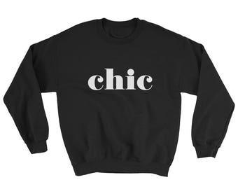 Chic Sweatshirt Chic T Shirt Chic TShirt Chic T-Shirt Chic Tee Shirt Chic Tee Anthro Style Anthro Inspired French Sweatshirt French