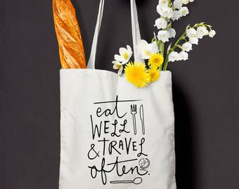 Eat Well and Travel Often - Canvas Tote bag only. Travel tote. Food tote. Foodie gift.