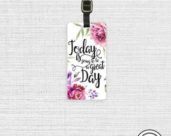 Luggage Tag Today is Going to be a Great Day - Metal Tag with Printed Personalization Single Tag