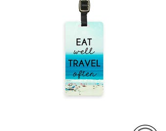 Luggage Tag Eat Well Travel Often Beach Vacation Travel Quote Personalized Metal Tag, Single Tag  Custom information on Backs