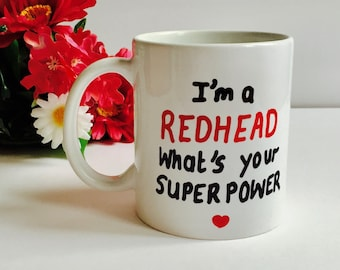 I'm A Redhead What's Your Superpower Mug, Readhead Mug, Redhead gift, Red head Mug, Red Head Gift, Ginger Mug, Coffee Mug Redhead Gift