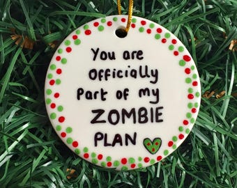 You Are Officially Part Of My Zombie Plan Funny Personalized Gift Ornament, Valentines Day Gift Valentines Ornament Christmas Tree Ornament