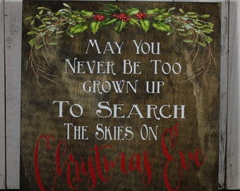 Christmas Sign/May you never be too grown up/to search the skies on Christmas Eve/Holiday Sign/Wood Sign/Farmhouse/White/Red