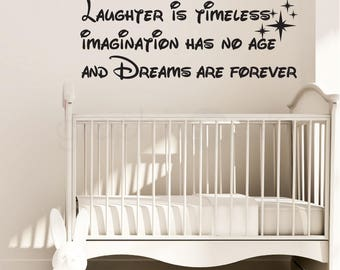 Quote Wall Decal - Laughter is timeless imagination has no age and Dreams are forever - Vinyl lettering surface graphics by Graphics Mesh