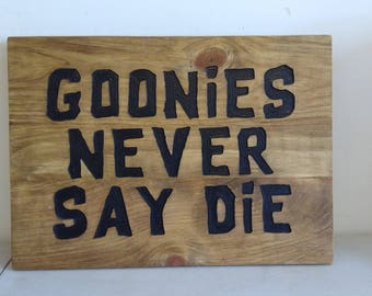 Goonies Never Say Die recycled pallet wood sign