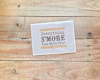 Everything S'more Fun With You, Friendship Love Admire, Greeting Card, Punny Card, 4.5x6 card with envelope