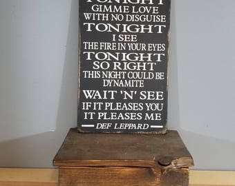 Def Leppard quote from TONIGHT - Hand Painted Rustic Wooden Sign on Wood