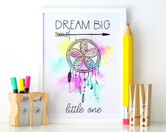 Dream Big Little One. Bedroom Wall Art Print. Watercolor Style Artwork. Boho Dreamcatcher Artwork.