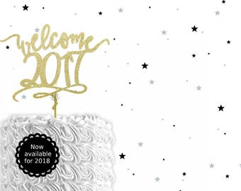 Glitter Welcome 2018 Cake Topper - New year cake topper, New Year cake decor, 2018 take topper, happy new year topper