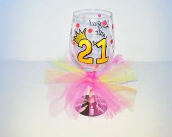 21st Birthday Hot Pink Wine Glass, Legal at Last, Girlfriend birthday gift, Personalized Wine Glass, Milestone Birthday
