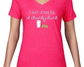 Womens VNeck, Funny T Shirt Skinny Dip Chunky Dunk, Tee, Cookies Milk, Chubby Girl Tshirt, Funny Tshirt, V Neck, Ringspun Cotton, Semi Sheer